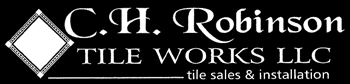 Tile Sales and Installation | Ceramic | C H Robinson Tile Works LLC | A family business with custom tile solutions for your home and business.